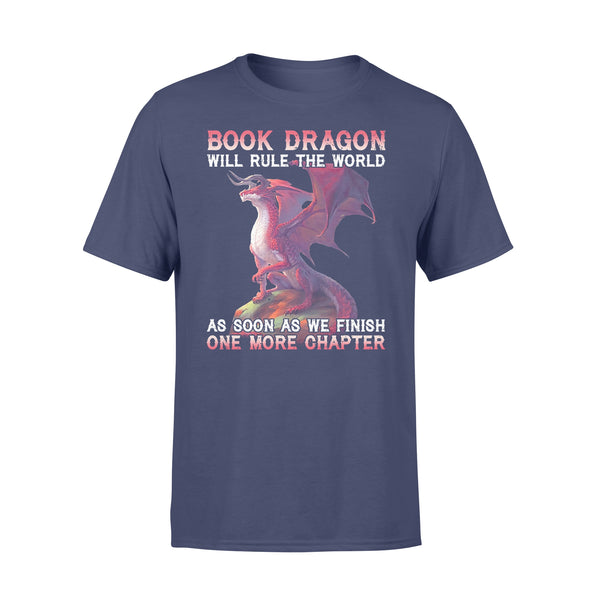 Book Dragon Will Rule The World As Soon As We Finish One More Chapter T-shirt XL By AllezyShirt