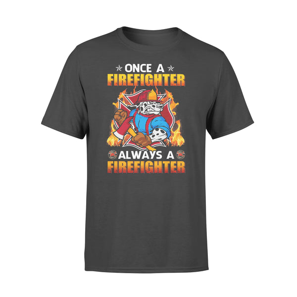 Once Firefighter Always A Firefighter T-shirt L By AllezyShirt