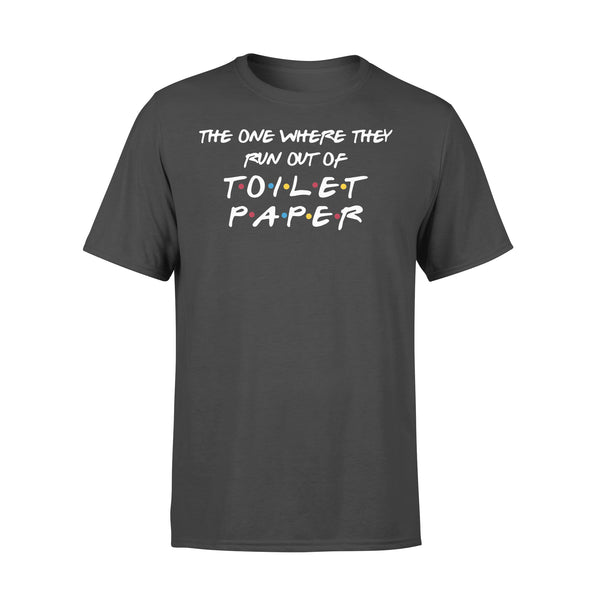 The One Where They Run Out Of Toilet Paper 2020 Shirt L By AllezyShirt