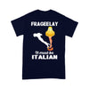 Christmas Leg Lamp Fra Gee Lay It Must Be Italian T-shirt XL By AllezyShirt
