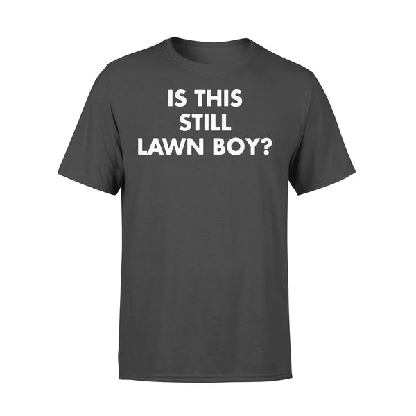 Is This Still Lawn Boy T-Shirt L By AllezyShirt