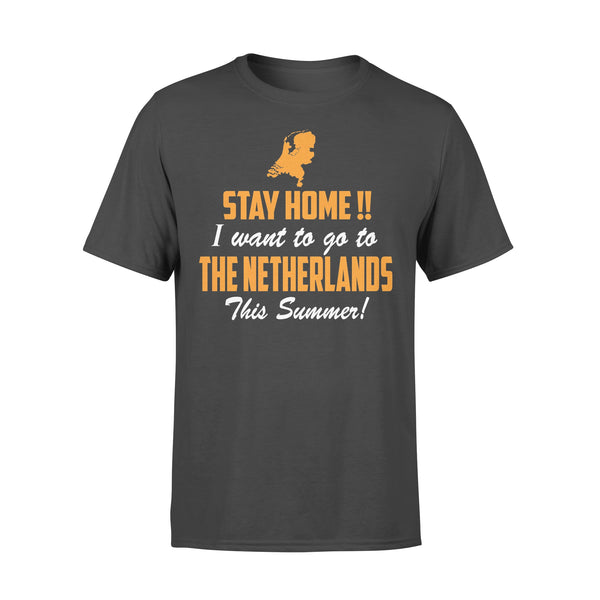 Stay Home I Want To Go To The Netherlands This Summer T-shirt L By AllezyShirt