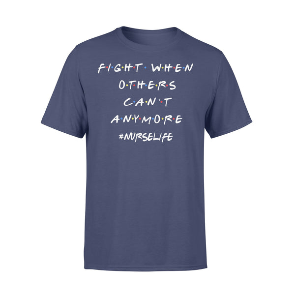 Fight When Others Can'T Anymore Nurse Life 2020 Shirt XL By AllezyShirt