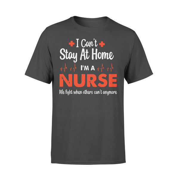 Nurse Appreciation Can'T Stay At Home I'M A Nurse Shirt L By AllezyShirt