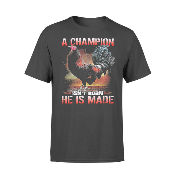 Chicken A Champion Isn't Born He Is Made T-shirt L By AllezyShirt
