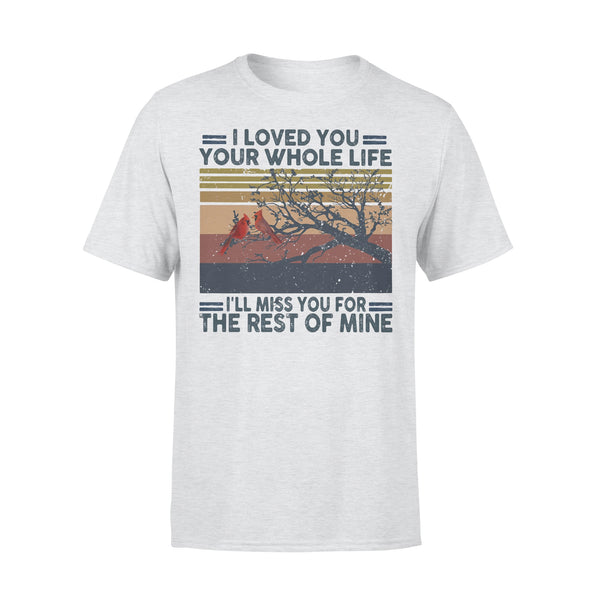 I Loved You Your Whole Life I'll Miss You For The Rest Of Mine Vintage Retro T-shirt XL By AllezyShirt