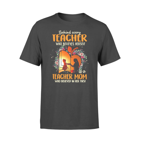 Teacher Mom Who Believed In Her First T-shirt L By AllezyShirt