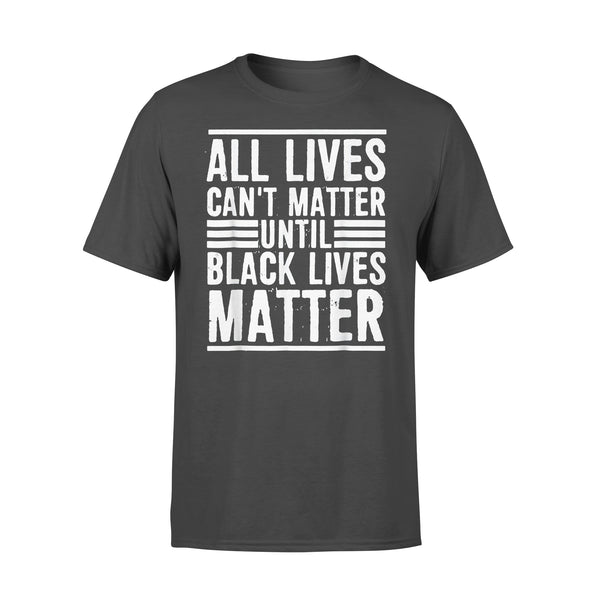 All Lives Can't Matter Until Black Lives Matter Line T-shirt L By AllezyShirt