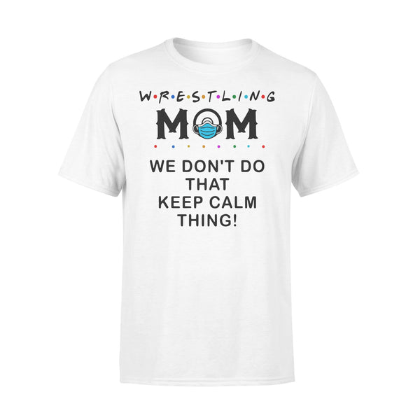 Wrestling Mom We Don't Do That Keep Calm Thing Shirt L By AllezyShirt