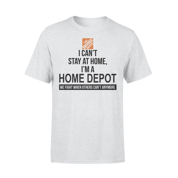 I Can't Stay At Home I'm A Home Depot Shirt XL By AllezyShirt