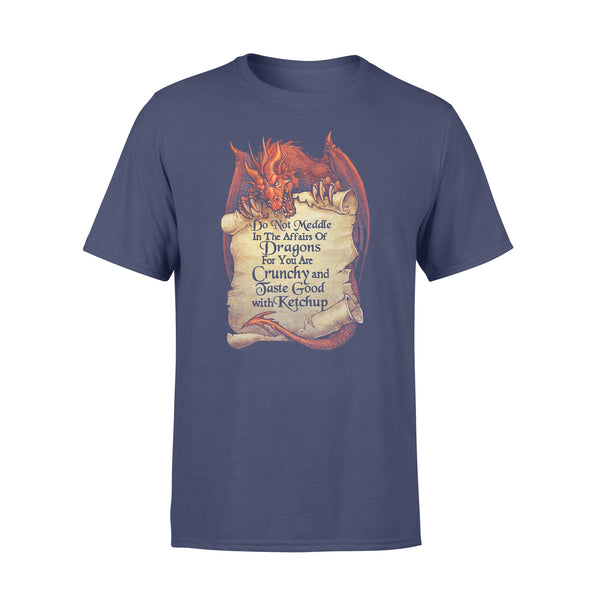 Do Not Meddle In The Affairs Of Dragons For You Are Crunchy And Taste Good With Ketchup T-shirt XL By AllezyShirt