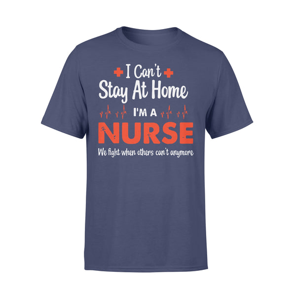 Nurse Appreciation Can'T Stay At Home I'M A Nurse Shirt XL By AllezyShirt