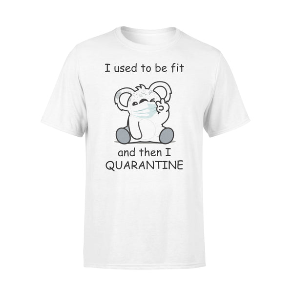 I Used To Be Fit And Then I Quarantine Bear Shirt L By AllezyShirt