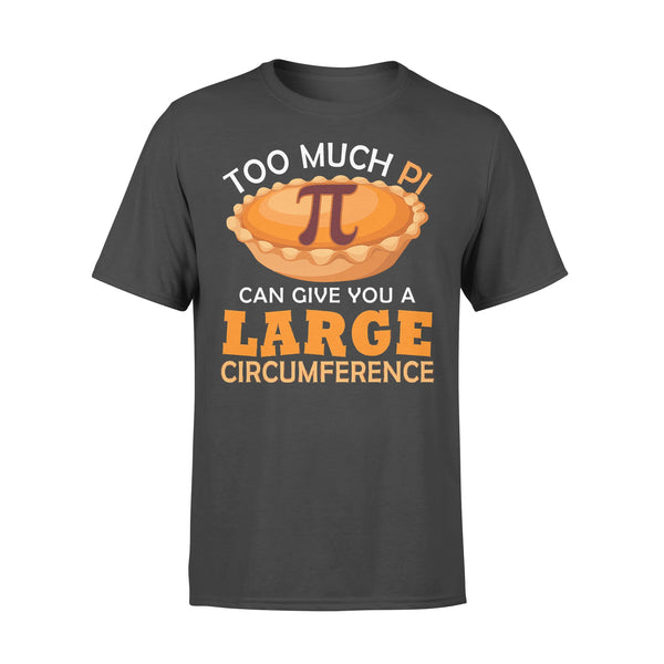 Too Puch Pi Cake Can Give You A Large Circumference T-shirt L By AllezyShirt