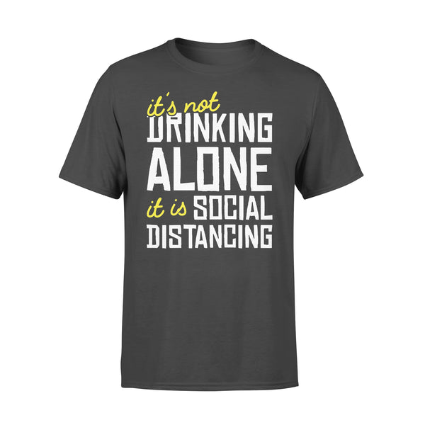 It's Not Drinking Alone It Is Social Distancing Shirt L By AllezyShirt