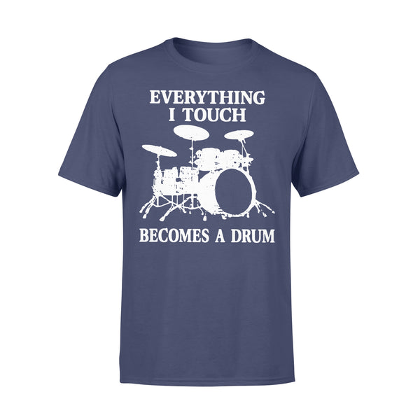 Everything I Touch Becomes A Drum XL By AllezyShirt