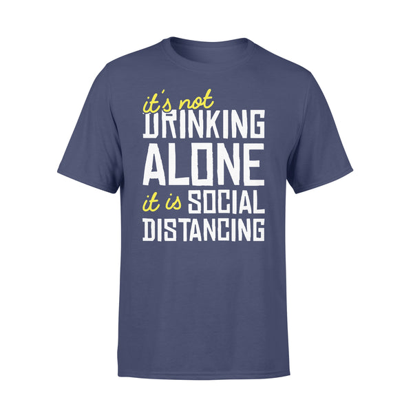 It's Not Drinking Alone It Is Social Distancing Shirt XL By AllezyShirt
