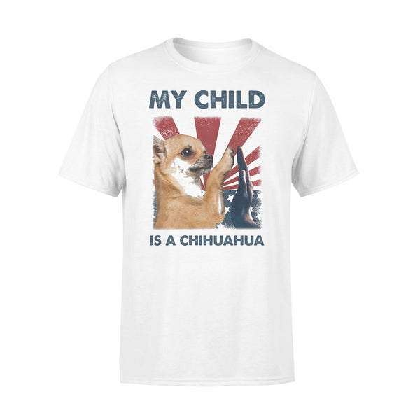 My Child Is A Chihuahua 4Th Of July T-shirt L By AllezyShirt