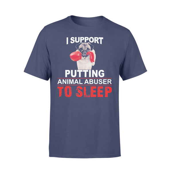 I Support Putting Animal Abuser To Sleep Pug Shir T-Shirt XL By AllezyShirt