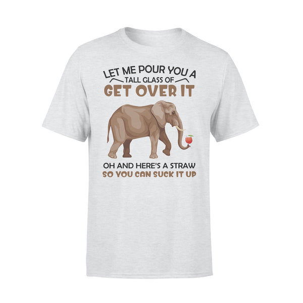 Elephant Wine Let Me Pour You A Tall Glass Of Get Over It Oh And Here's A Straw T-shirt M By AllezyShirt