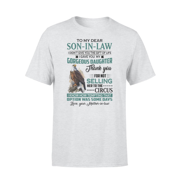 Hawks To My Dear Son-In-Law I Didn't Give You The Gift Of Life I Gave You My Gorgeous Daughter T-shirt XL By AllezyShirt