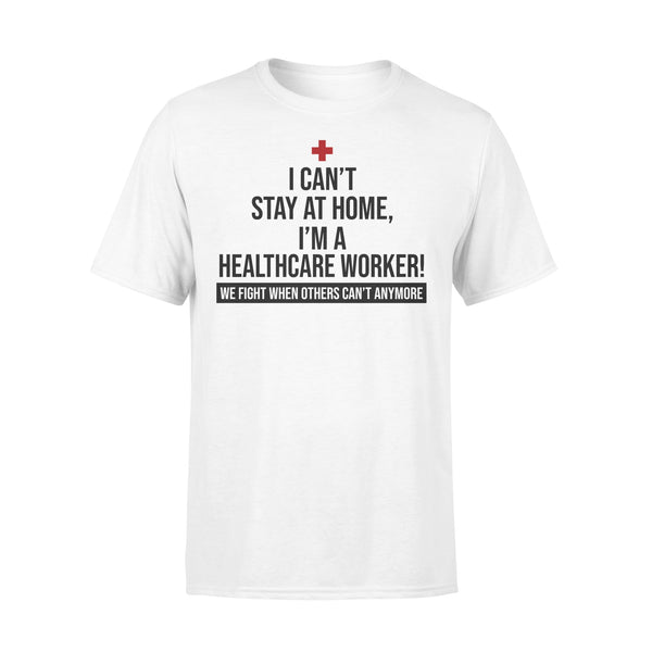 Doctor Nurses Can't Stay Home I'm A Healthcare Worker Fight Coronavirus Shirt L By AllezyShirt