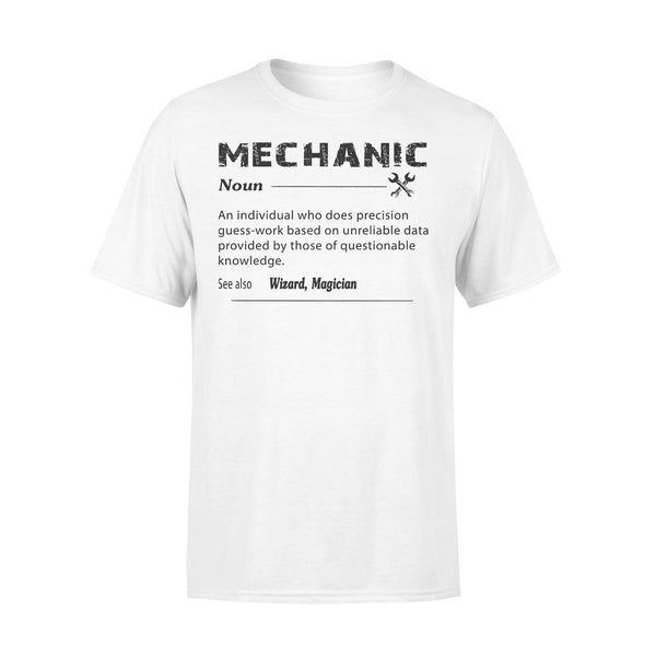 Classic Mechanic Definition Noun An Individual Who Does Precision Guess Work T-shirt L By AllezyShirt