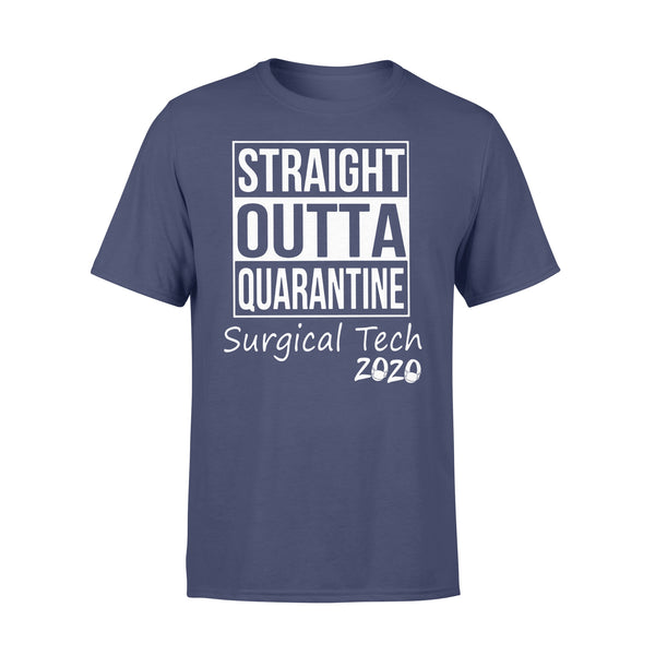 Straight Outta Quarantine Surgical Tech 2020 Shirt XL By AllezyShirt