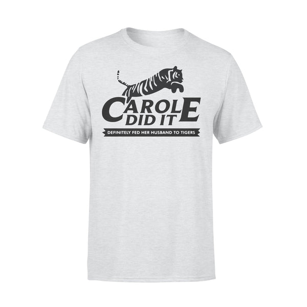 Carole Did It Definitely Fed Her Husband To Tigers Shirt XL By AllezyShirt