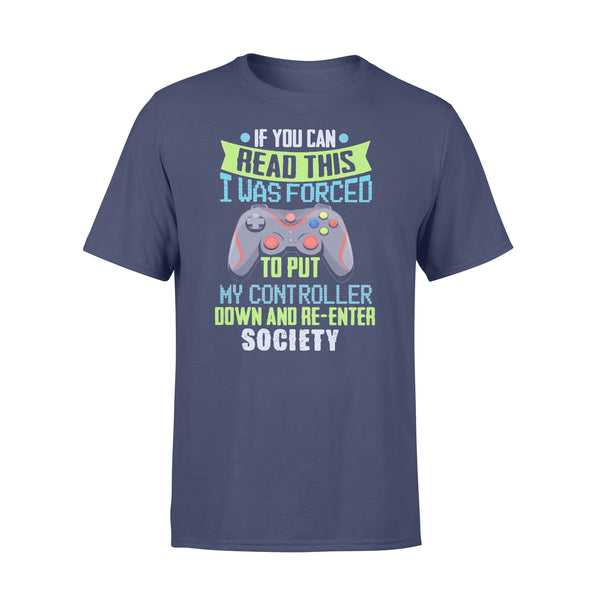 Game If You Can Read This I Was Forced To Put My Controller Down And Re-Enter Society T-shirt XL By AllezyShirt