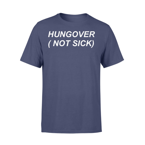 Hungover Not Sick T-shirt XL By AllezyShirt