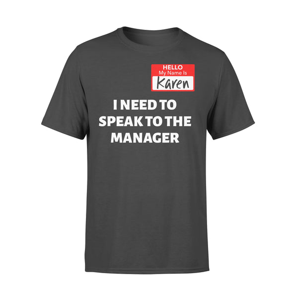 Hello My Name Is Karen I Need To Speak To The Manager T-shirt L By AllezyShirt