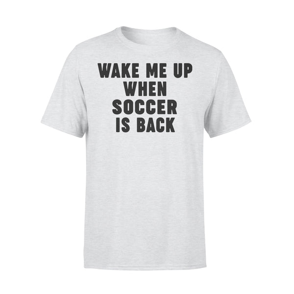 Wake Me Up When Soccer Is Back 2020 Shirt XL By AllezyShirt