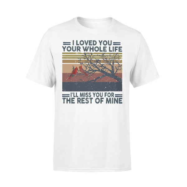 I Loved You Your Whole Life I'll Miss You For The Rest Of Mine Vintage Retro T-shirt L By AllezyShirt