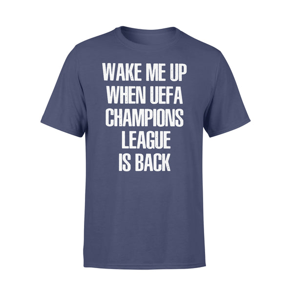 Wake Me Up When Uefa Champions League Is Back 2020 Shirt XL By AllezyShirt