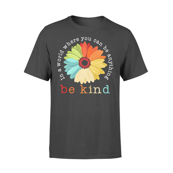 Official Flower In A World Where You Can Be Anything Be Kind Shirt L By AllezyShirt