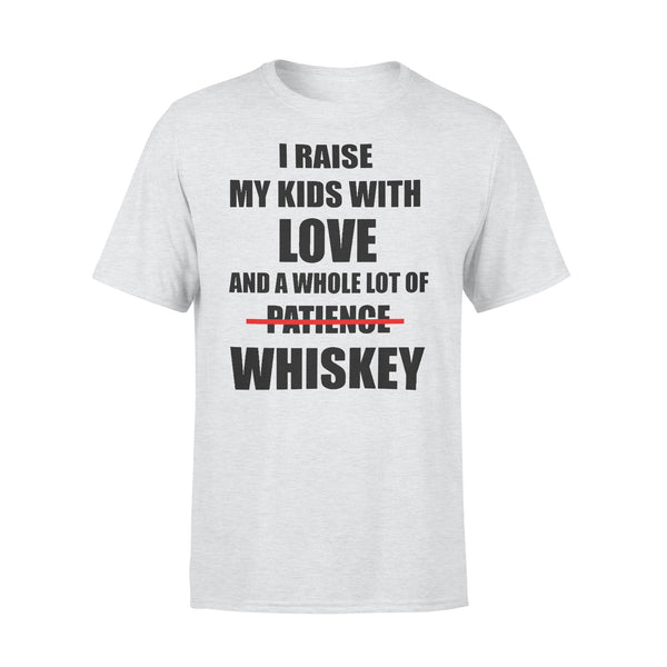 I Raise My Kids With Love And A Whole Lot Of Patience No Whiskey Family Funny T-shirt XL By AllezyShirt