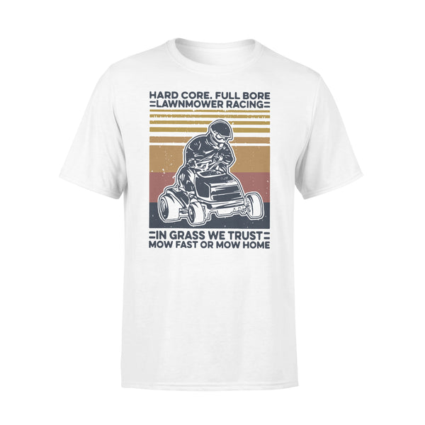Hard Core Full Bore Lawnmower Racing In Grass We Trust Now Fast Or Mow Home Vintage T-shirt L By AllezyShirt