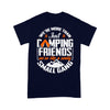 Campfire We're More Than Just Camping Friends We're Like A Really Small Gang T-shirt XL By AllezyShirt