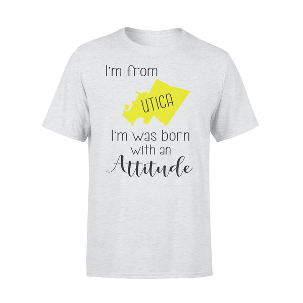 I'm From Utica I'm Was Born With An Attitude T-shirt XL By AllezyShirt