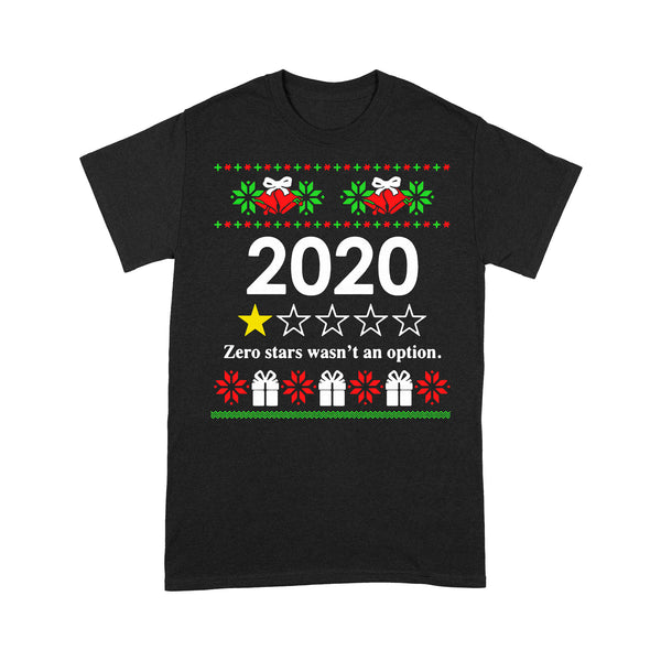 2020 Zero Stars Wasn't An Option Ugly Christmas T-shirt S By AllezyShirt