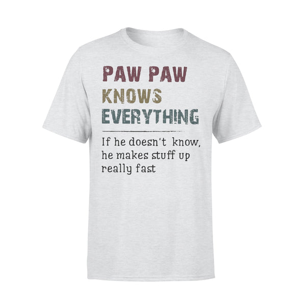 Paw Paw Knows Everything If He Doesn't Know He Makes Stuff Up Really Fast T-shirt XL By AllezyShirt