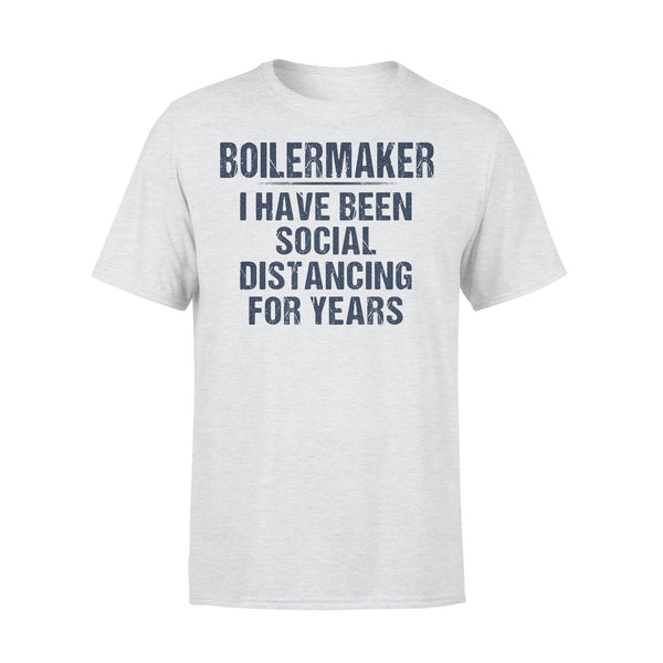 Boilermaker I Have Been Social Distancing For Years Shirt XL By AllezyShirt