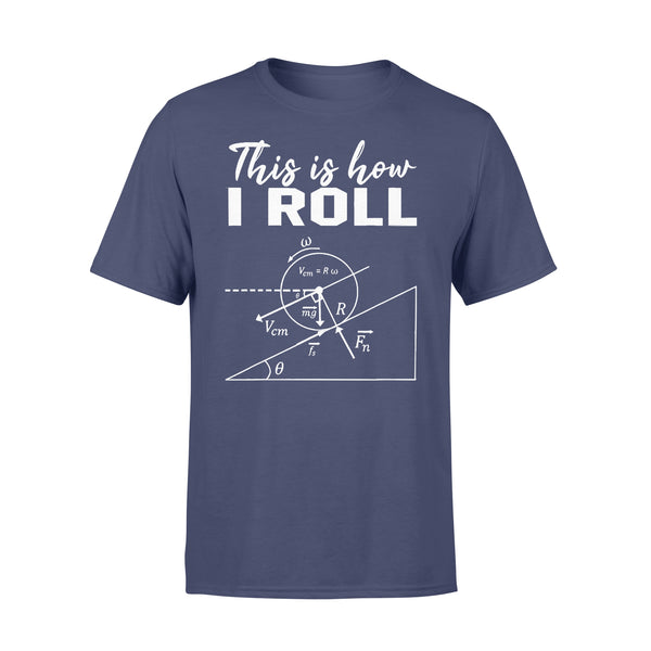 This Is How I Roll Funny Physics Science Lovers T-shirt XL By AllezyShirt