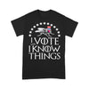 I Vote And I Know Things Uncle Fly Election T-shirt S By AllezyShirt
