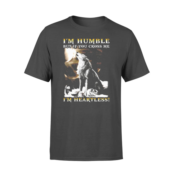 I'm Humble But If You Cross Me I'm Heartless Shirt L By AllezyShirt