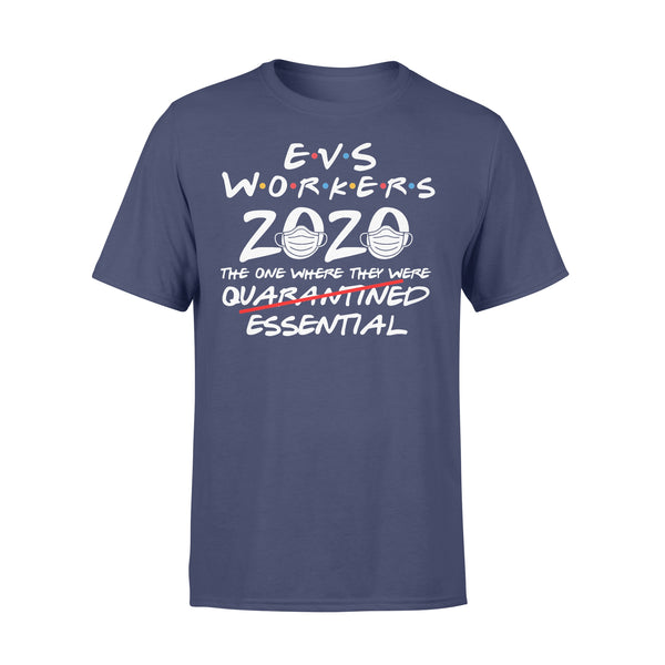 Evs Workers 2020 The One Where They Were Not Quarantined Essential Covid-19 T-Shirt XL By AllezyShirt