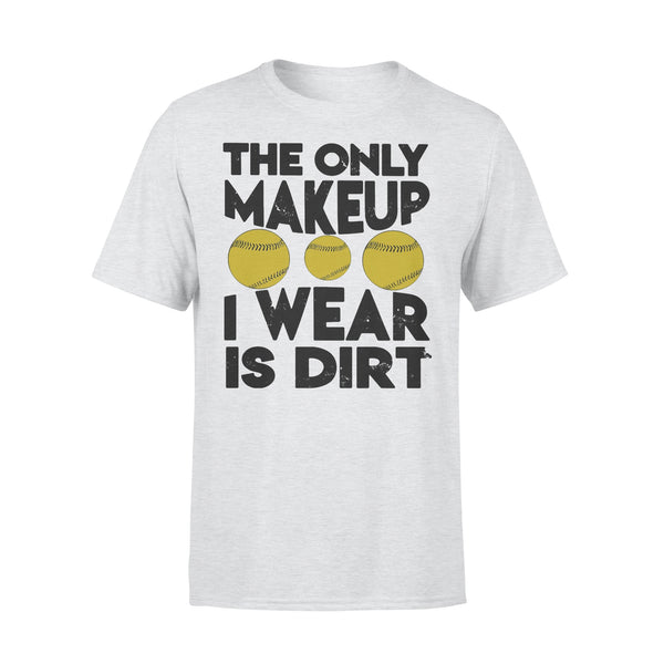 The Only Makeup I Wear Is Dirt Baseball 2020 T-shirt XL By AllezyShirt