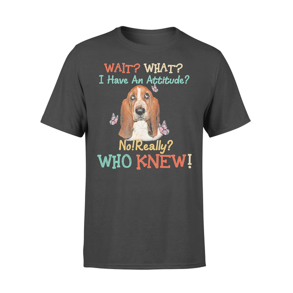 Wait What I Have An Attitude No Really Who Knew West Highland Basset Hound T-shirt L By AllezyShirt