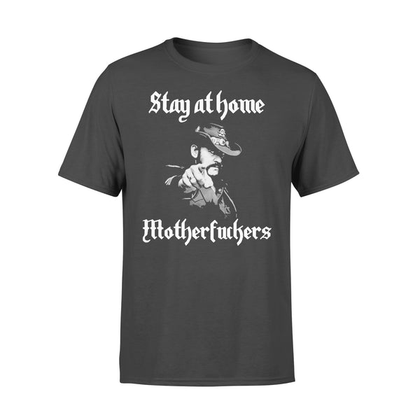 Lemmy Stay At Home Mother Fuckers Shirt L By AllezyShirt